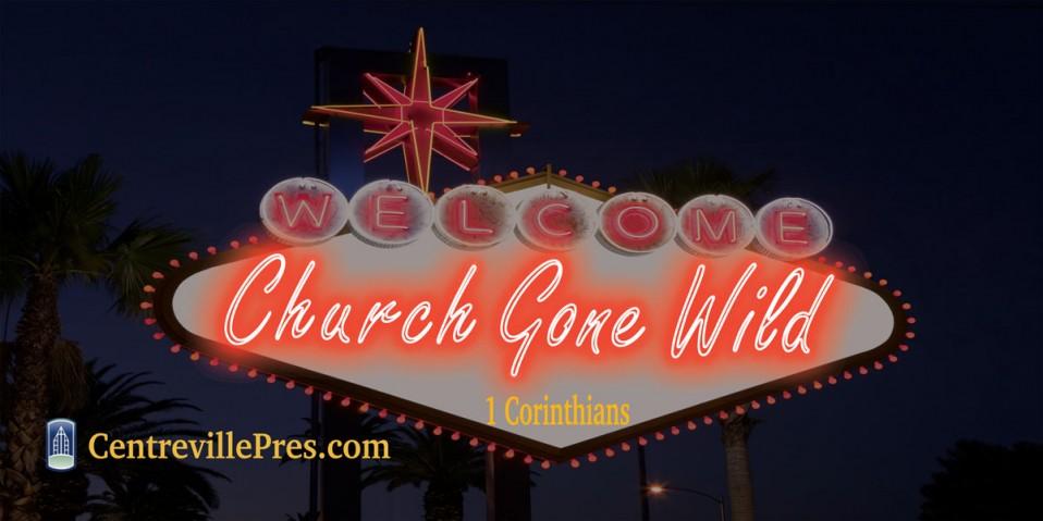 Church Gone Wild – Week Nine