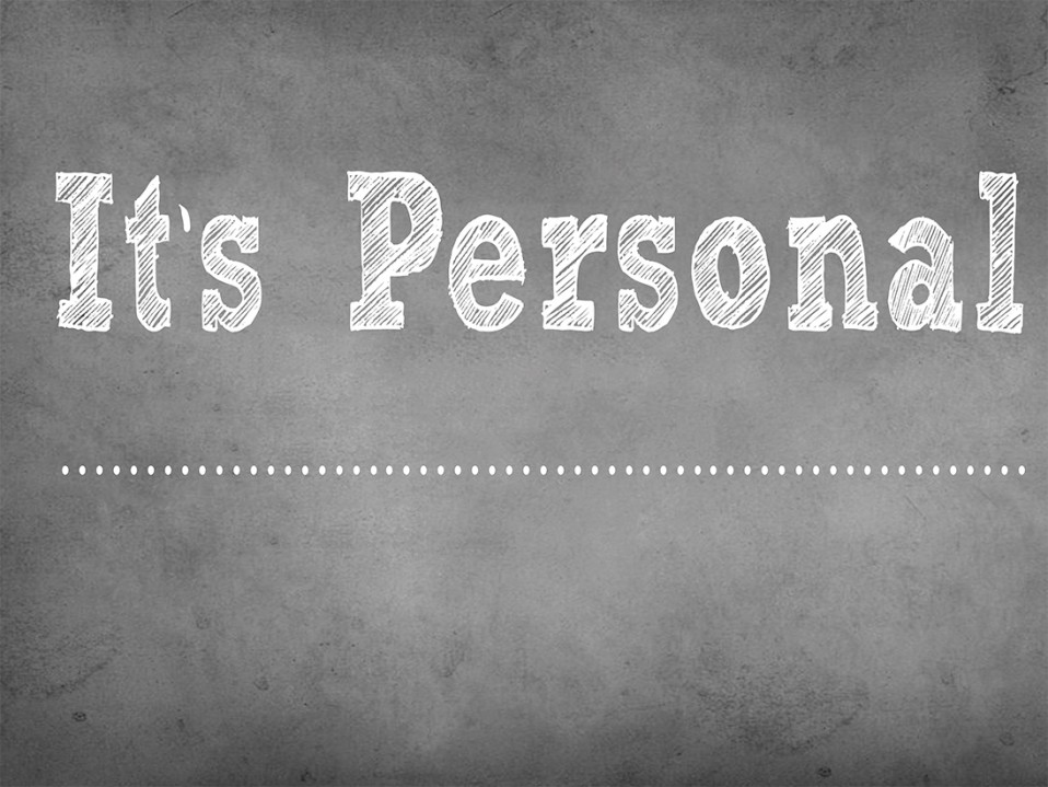 It's Personal (All Objections Don't Need to Be Answered)