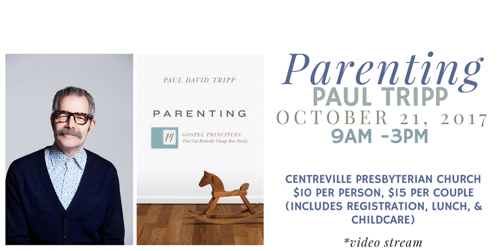 Parenting with Paul Tripp THIS SATURDAY