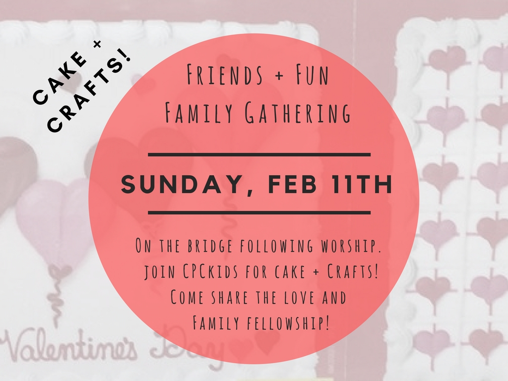 Coming up with CPCkids! Join us this Sunday for cake + crafts on the bridge!