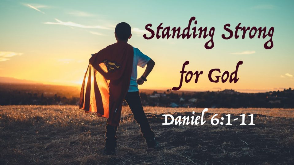 The Benefits of Standing Strong for God