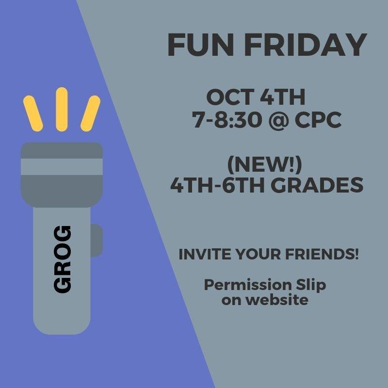FUN FRIDAY 4th-6th Graders – Oct 4th 7:00-8:30pm
