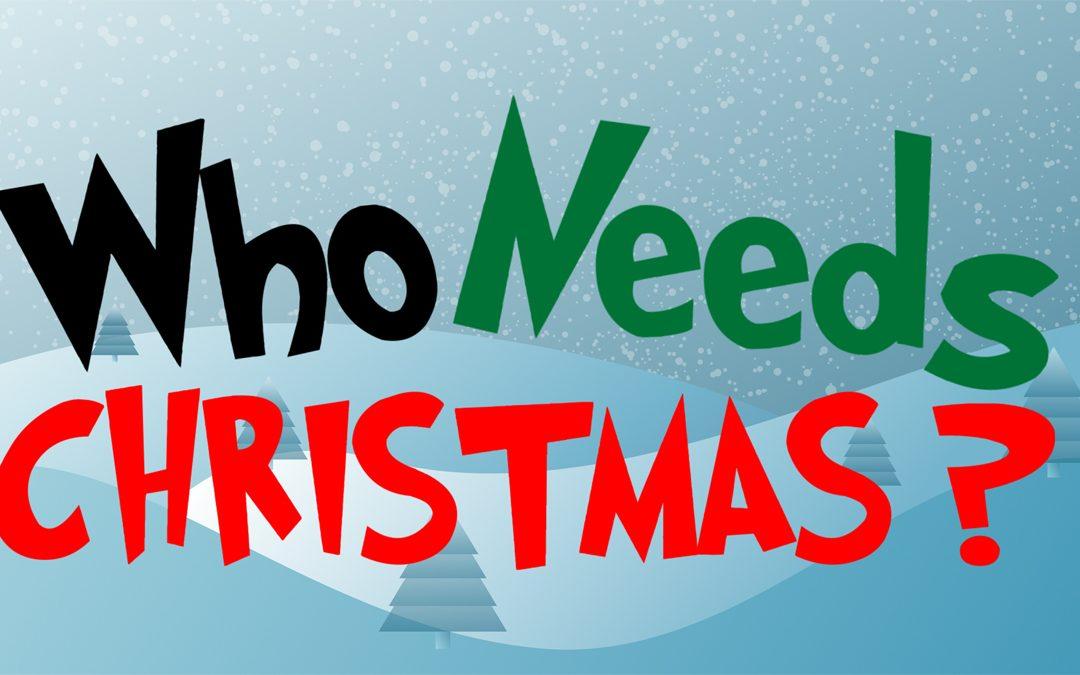 Who Needs Christmas? Series