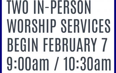 2 Worship  Services Beginning February 7