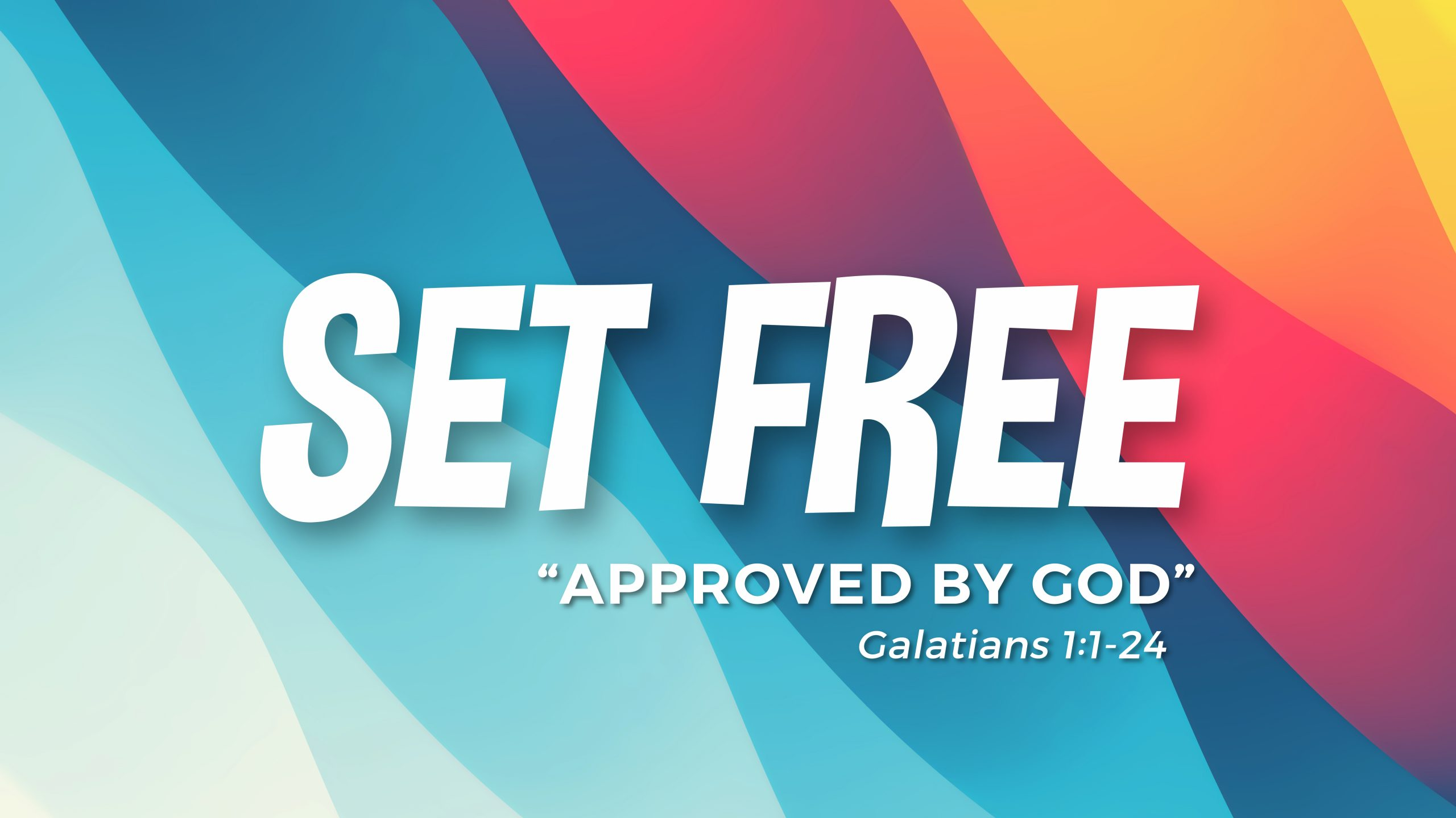 Set Free: Approved by God