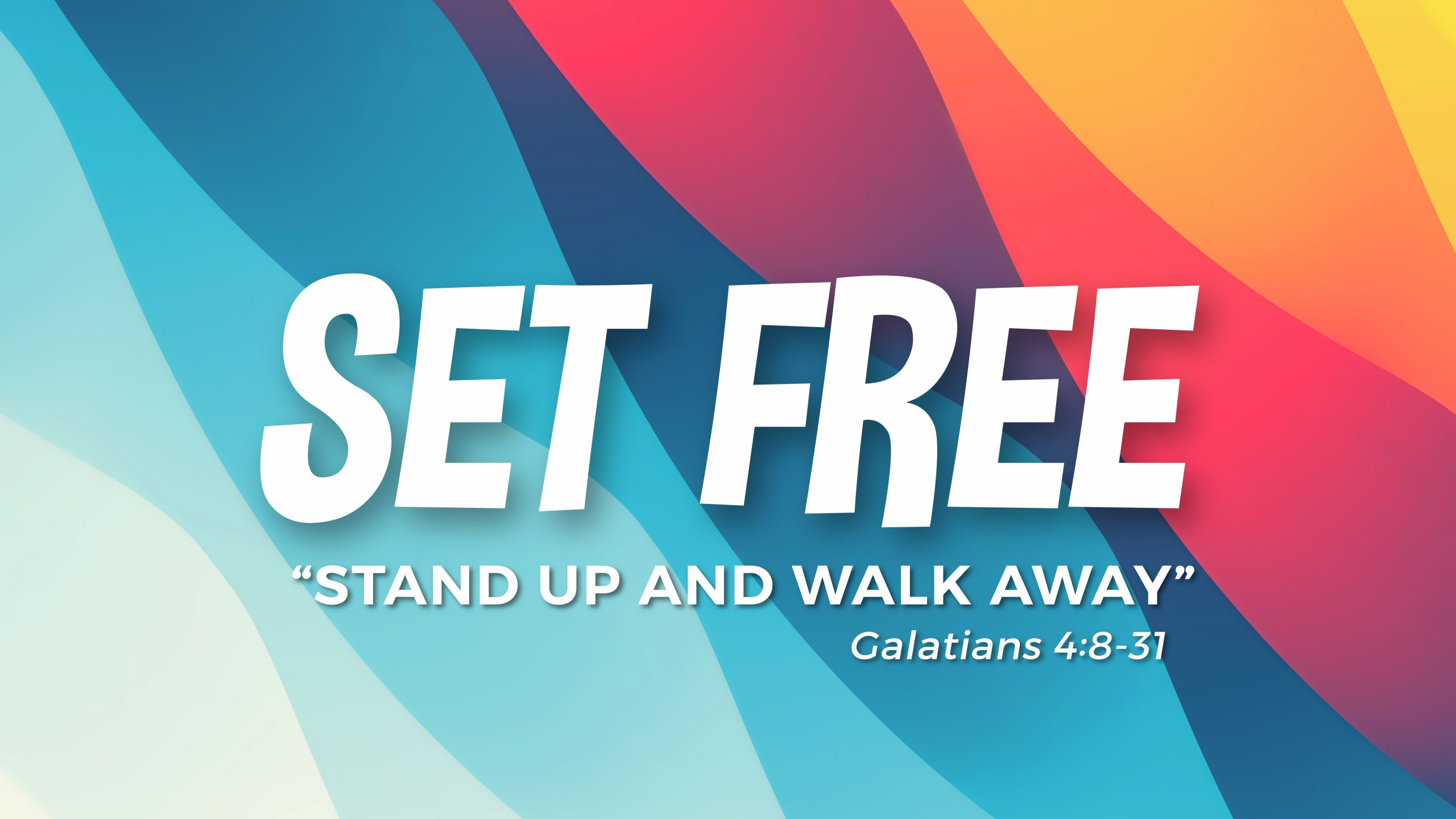 Set Free: Stand Up And Walk Away