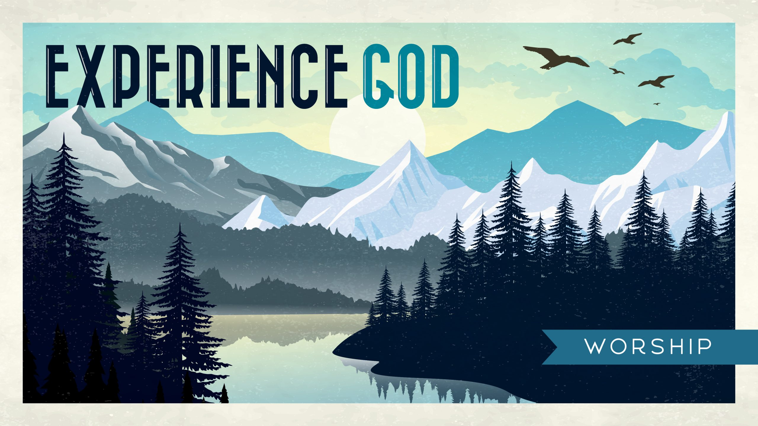 Experience God: The Power of Worship