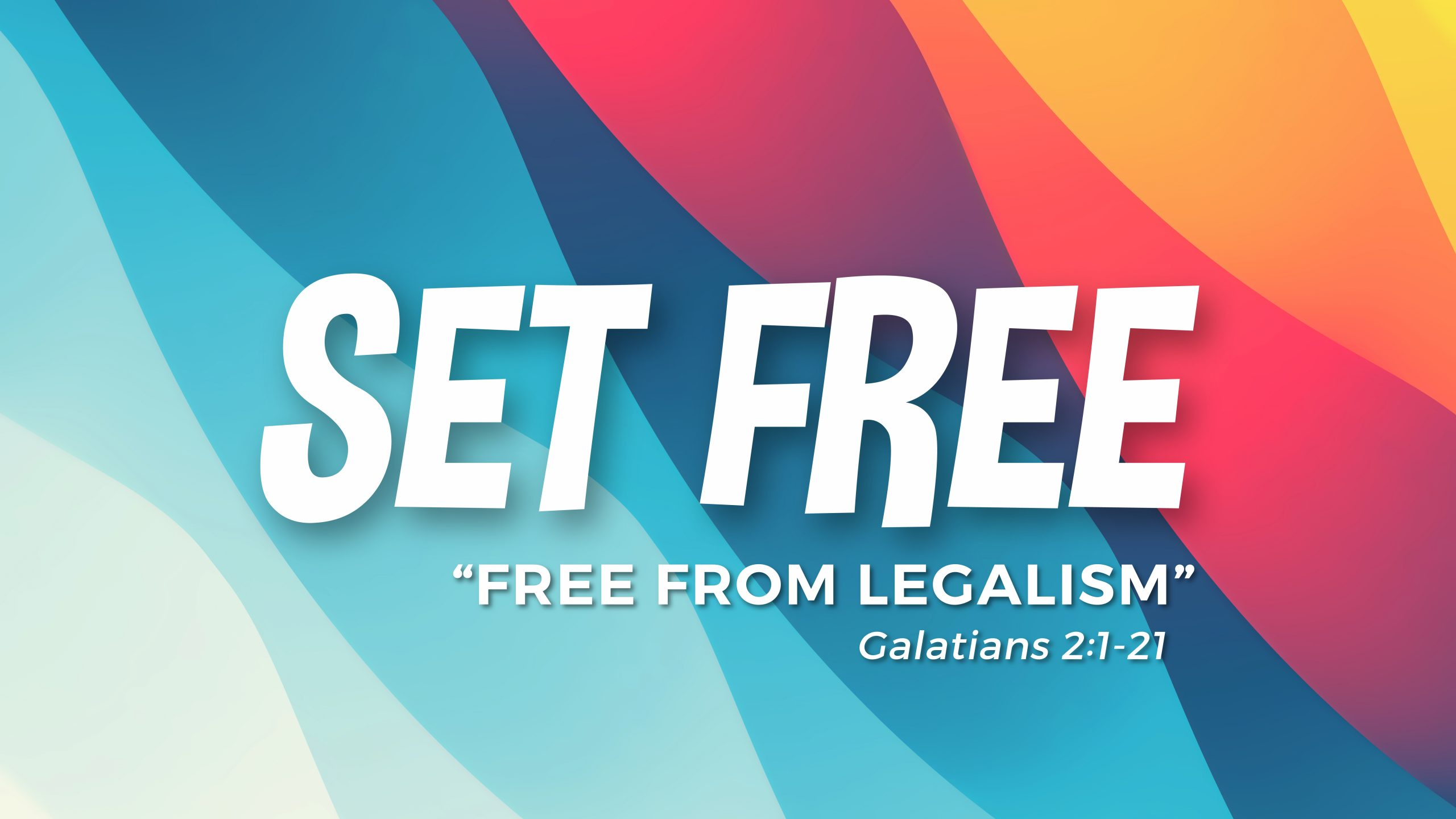 Set Free: Free From Legalism