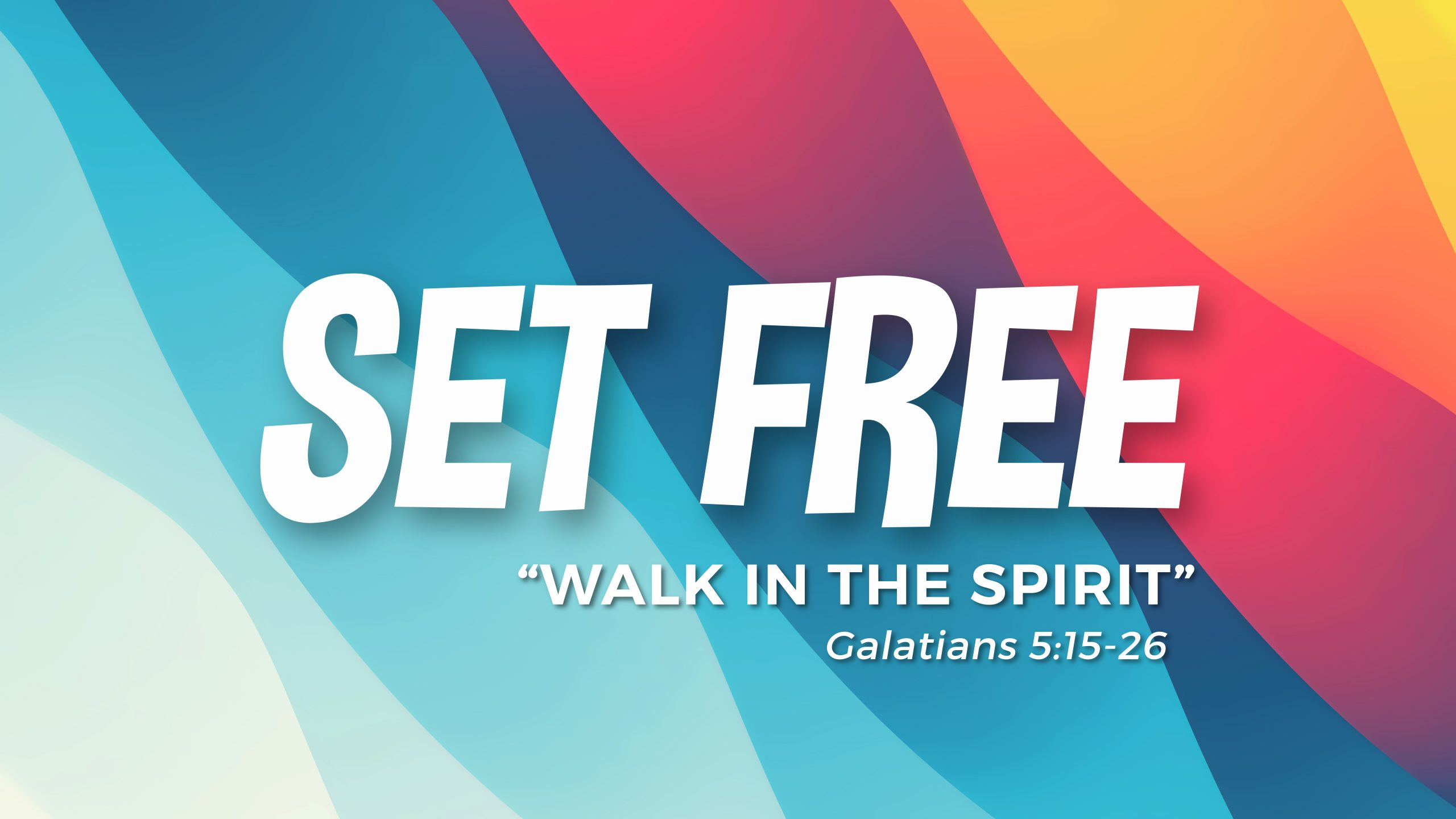 Set Free: Walk In The Spirit