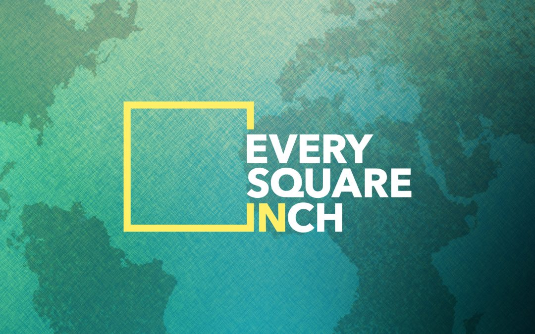 Every Square Inch: An International Impact